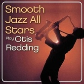 Smooth Jazz All Stars Play Otis Redding de Smooth Jazz Allstars