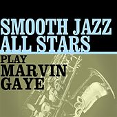 Smooth Jazz All Stars Play Marvin Gaye de Smooth Jazz Allstars