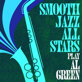 Smooth Jazz All Stars Play Al Green de Smooth Jazz Allstars