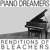 Piano Dreamers Renditions of Bleachers de Piano Dreamers