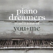Piano Dreamers Renditions of You+Me de Piano Dreamers