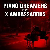 Piano Dreamers Play X Ambassadors de Piano Dreamers