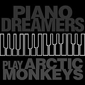 Piano Dreamers Play Arctic Monkeys by Piano Dreamers