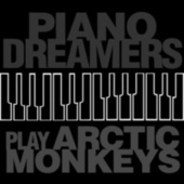 Piano Dreamers Play Arctic Monkeys de Piano Dreamers
