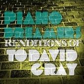 Piano Dreamers Renditions of David Gray de Piano Dreamers