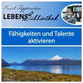 Lebens Bibliothek - Fähigkeiten und Talente aktivieren by Kurt Tepperwein
