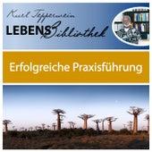 Lebens Bibliothek - Erfolgreiche Praxisführung by Kurt Tepperwein