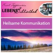 Lebens Bibliothek - Heilsame Kommunikation by Kurt Tepperwein