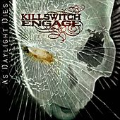 As Daylight Dies von Killswitch Engage