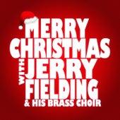 Merry Christmas with Jerry Fielding & His Brass Choir von Jerry Fielding