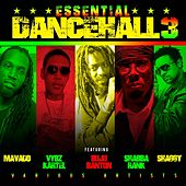 Essential Dancehall Vol. 3 Featuring Mavado, Vybz Kartel, Buju Banton, Shabba Ranks & Shaggy by Various Artists