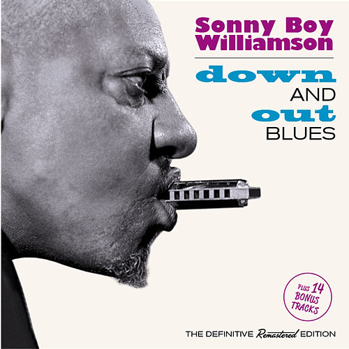Down and out Blues (Bonus Track Version) by Sonny Boy Williamson