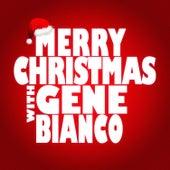 Merry Christmas with Gene Bianco di Gene Bianco