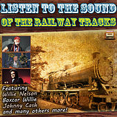 Listen to the Sound of the Railway Tracks de Various Artists