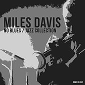 Miles Davis - No Blues - Jazz Collection by Miles Davis