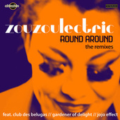 Round Around (The Remixes) von Zouzoulectric