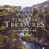 Timeless Treasures: All Hail the Lamb by Elevation
