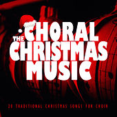 The Choral Christmas Music von Various Artists