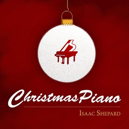 Christmas Piano by Isaac Shepard