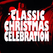 Classic Christmas Celebration von Various Artists