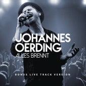 Alles brennt (Bonus Live Track Version) von Johannes Oerding