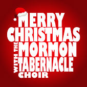 Merry Christmas with the Mormon Tabernacle Choir von The Mormon Tabernacle Choir