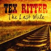 The Last Mile von Tex Ritter