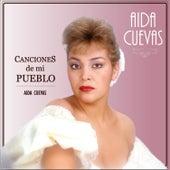 Canciones de Mi Pueblo de Aida Cuevas
