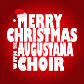 Merry Christmas with the Augustana Choir von The Augustana Choir