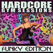 Hardcore Gym Sessions: Funky Edition by Union Of Sound