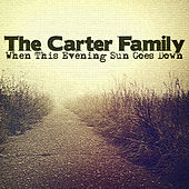 When This Evening Sun Goes Down by The Carter Family