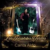 Canta Aldo by Los Pasteles Verdes