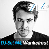 Faze DJ Set #44: Wankelmut by Various Artists