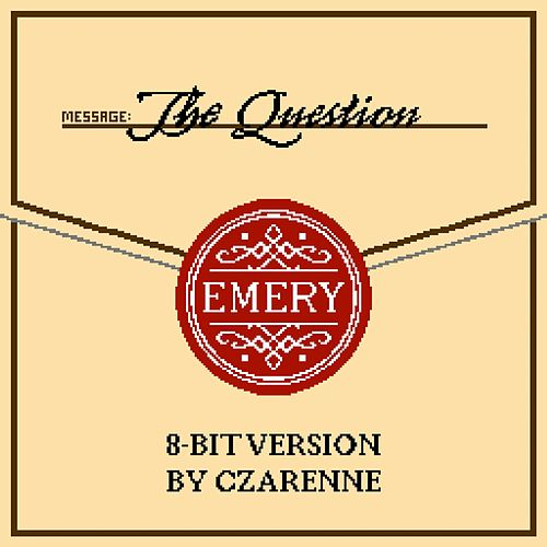 The Question (8 - Bit Version) by Emery