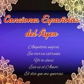 Canciones Españolas del Ayer by Various Artists