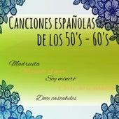 Canciones Españolas de los 50's-60's by Various Artists