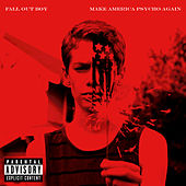 Make America Psycho Again fra Fall Out Boy