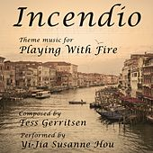 Incendio (Theme Music for Playing with Fire) von Yi-Jia Susanne Hou