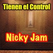 Tienen el Control de Nicky Jam