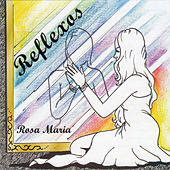 Reflexos de Rosa Maria