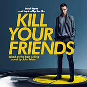 Kill Your Friends OST (Music from and Inspired by the Film) de Various Artists