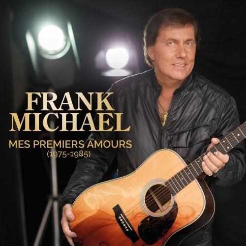 Mes premiers amours (1975 - 1985) de Frank Michael
