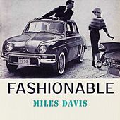 Fashionable by Miles Davis