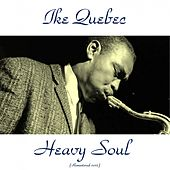 Heavy Soul (Remastered 2015) by Ike Quebec