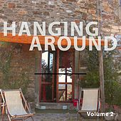 Hanging Around, Vol. 2 (Relaxed Chill Out Moods) by Various Artists
