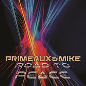 Road to Peace by Primeaux & Mike