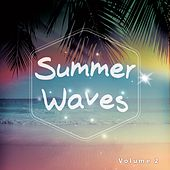 Summer Waves, Vol. 2 (Fresh Chilling Summer Tunes) by Various Artists