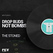 Drop Buds Not Bombs - EP by Stoned