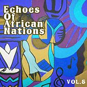 Echoes Of African Nations Vol. 5 by Various Artists