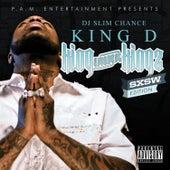 King Amongst Kings (SXSW Edition) [DJ Slim Chance Mix] by King D